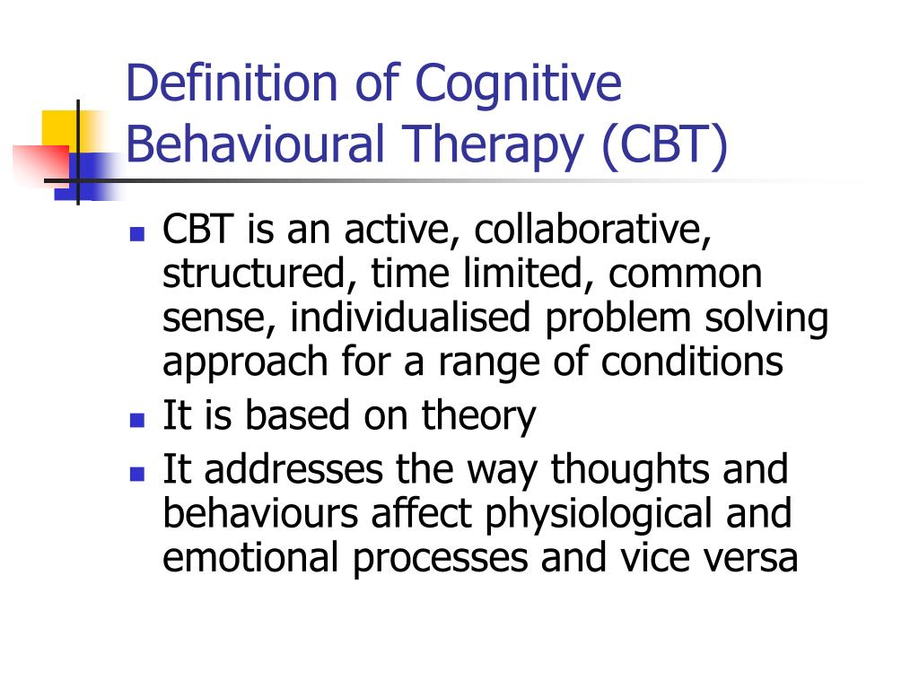 Definition of Cognitive Behavioural Therapy (CBT)