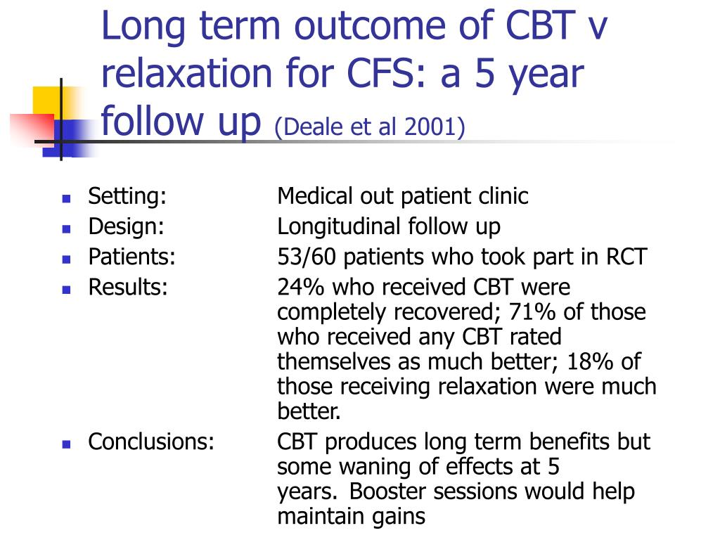 Long term outcome of CBT v relaxation for CFS: a 5 year follow up
