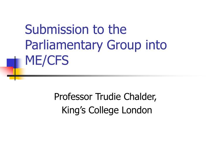Submission to the parliamentary group into me cfs