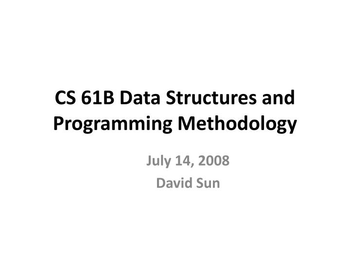 cs 61b data structures and programming methodology n.