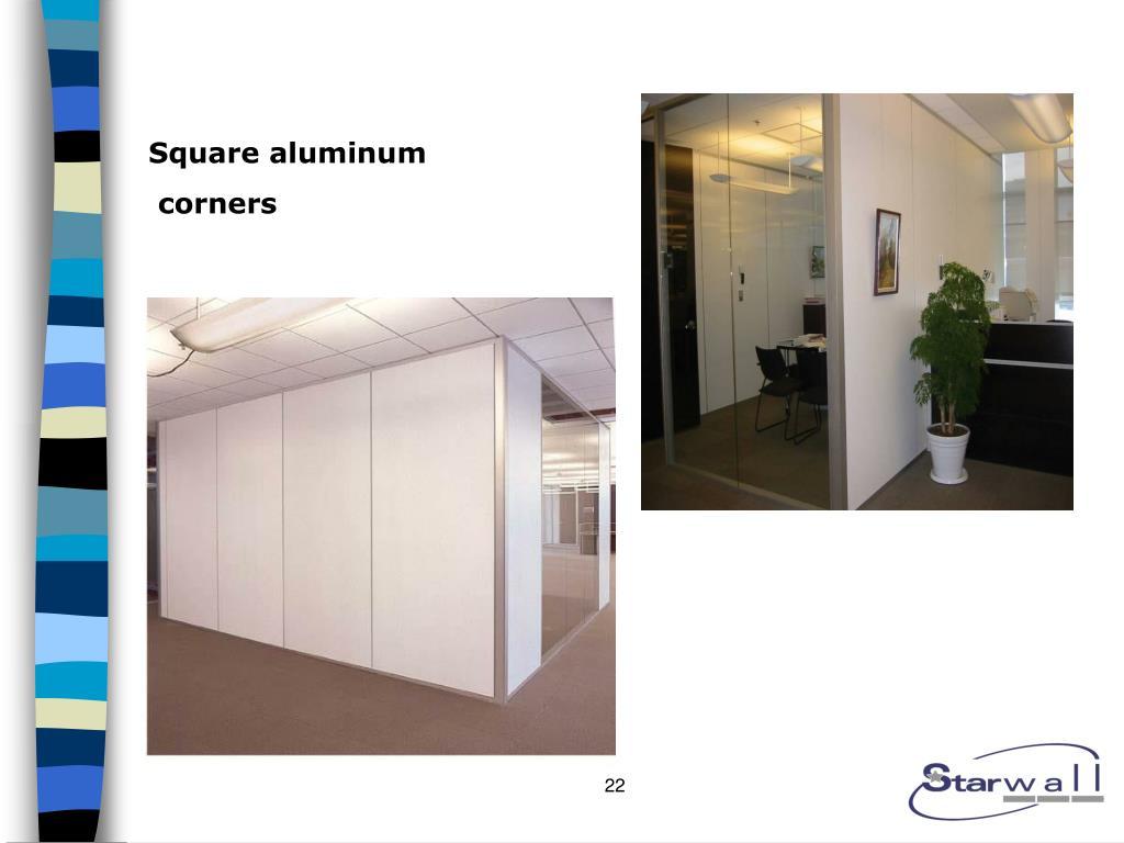 Square aluminum