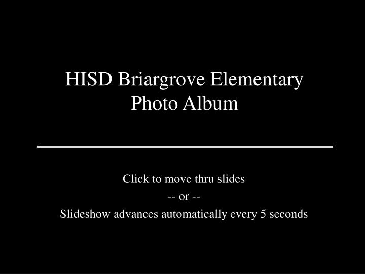 click to move thru slides or slideshow advances automatically every 5 seconds n.