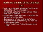 bush and the end of the cold war ctnd