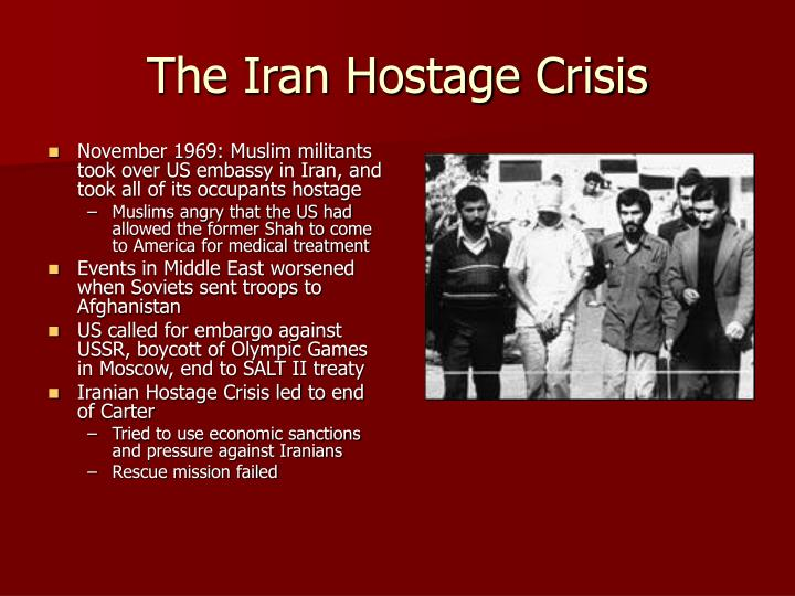 effects of iranian hostage crisis Consequently, by the start of the hostage crisis, the embassy staff had been cut from more than 1,400 men and women before the revolution to about 70 in addition, attempts had been made to arrive at a modus vivendi with iran's provisional government, and during the spring and summer the iranian authorities sought to.