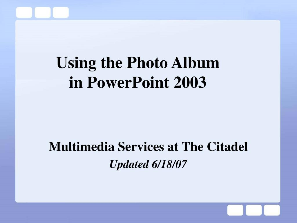 using the photo album in powerpoint 2003 l.