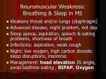 neuromuscular weakness breathing sleep in ms