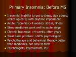 primary insomnia before ms
