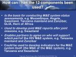 how can has the 12 components been used
