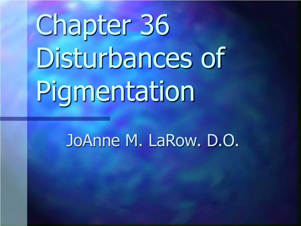 chapter 36 disturbances of pigmentation l.
