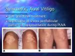 symmetric acral vitiligo
