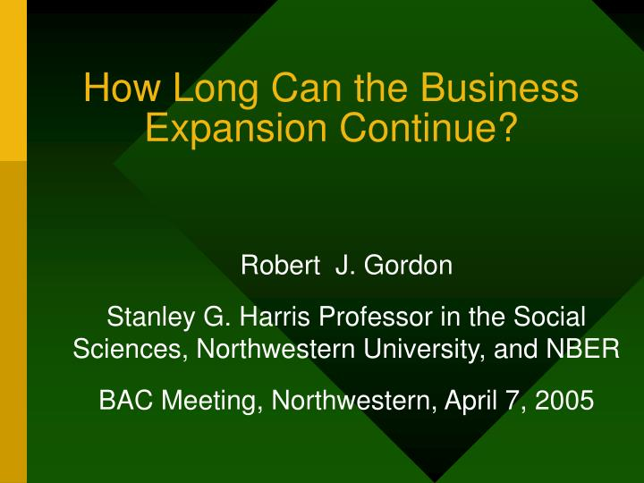 How long can the business expansion continue