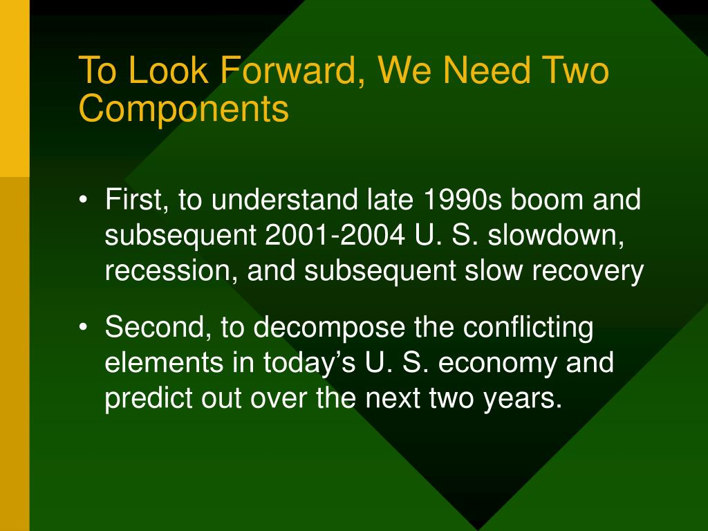 To Look Forward, We Need Two Components