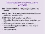 transforming good will into action