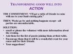 transforming good will into action2