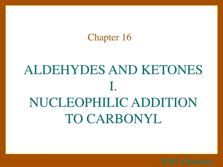 aldehydes and ketones i nucleophilic addition to carbonyl n.