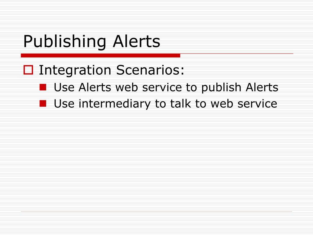 Publishing Alerts