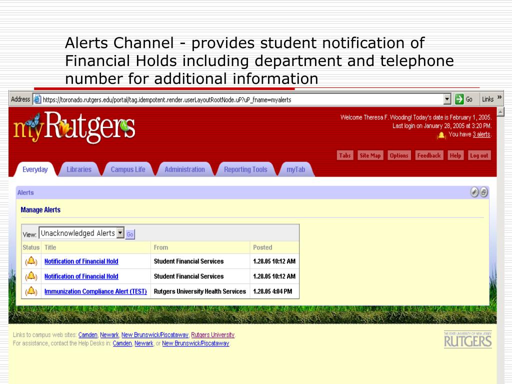 Alerts Channel - provides student notification of Financial Holds including department and telephone number for additional information