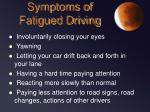 symptoms of fatigued driving