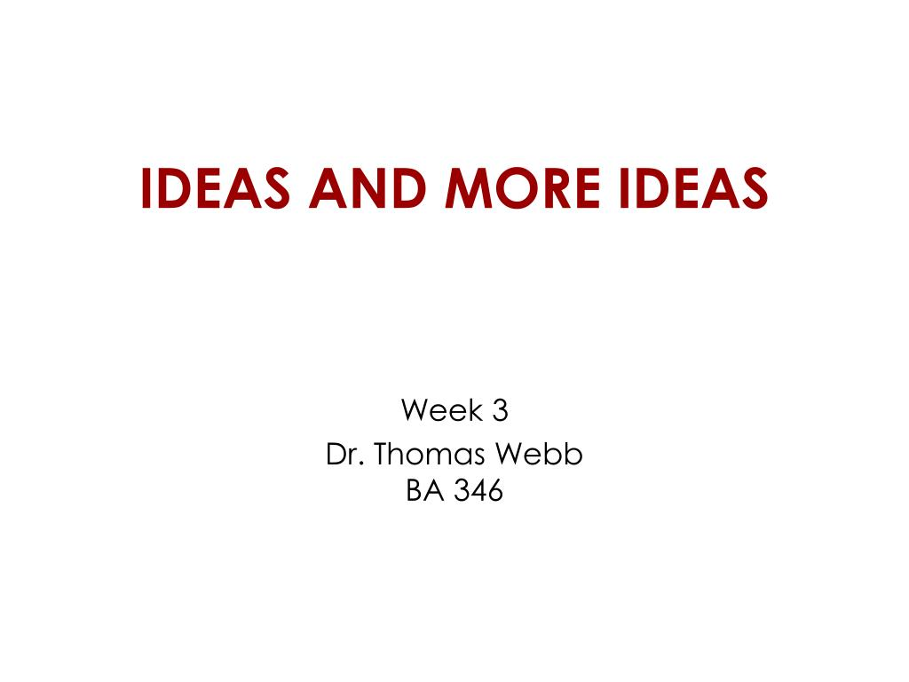 ideas and more ideas l.