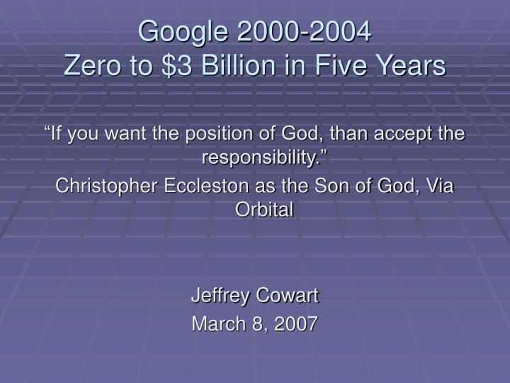 Google 2000 2004 zero to 3 billion in five years