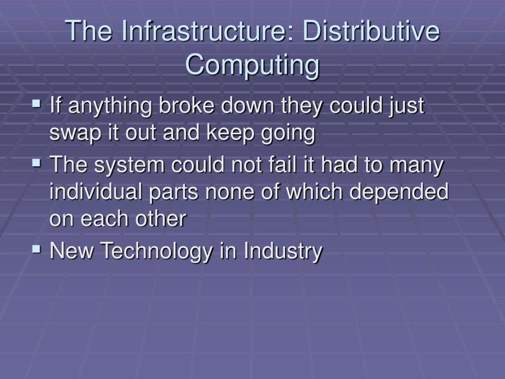 The Infrastructure: Distributive Computing