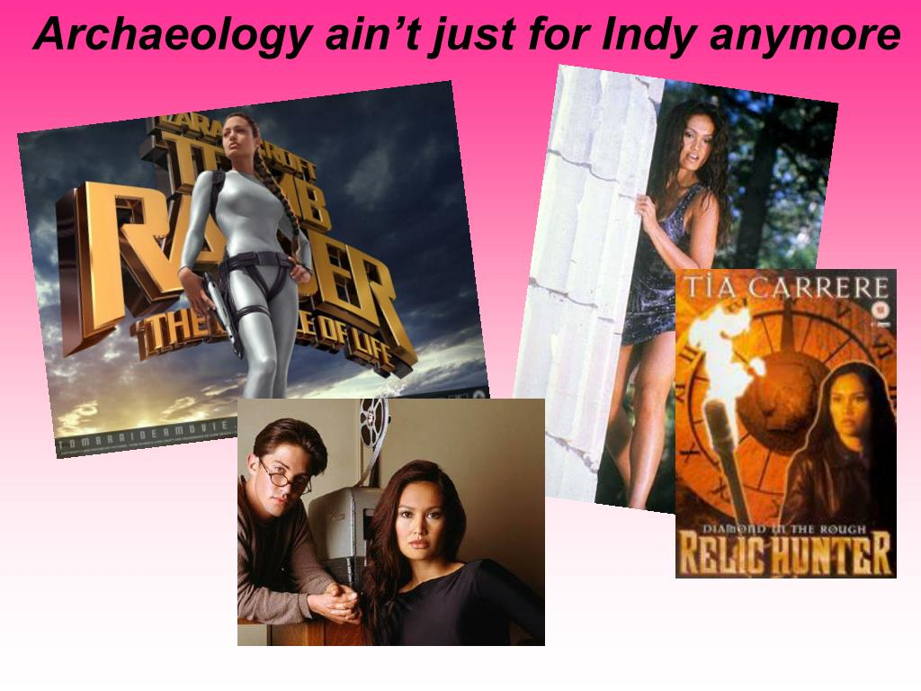Archaeology ain't just for Indy anymore