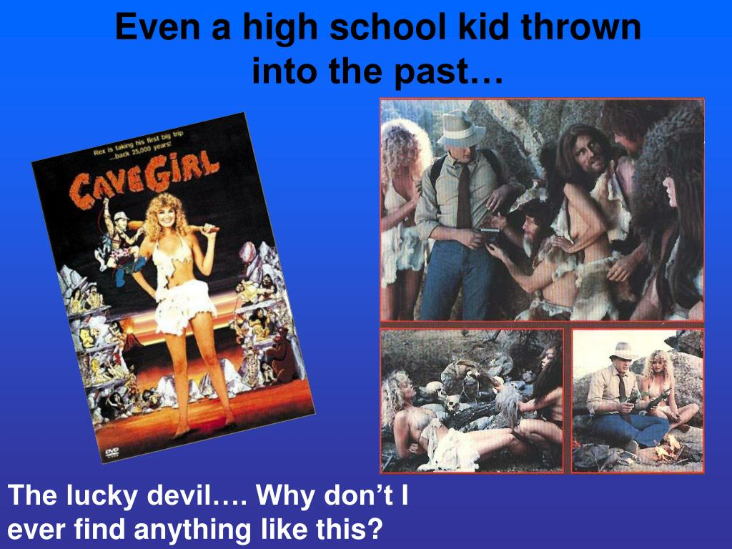 Even a high school kid thrown into the past…