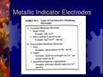 metallic indicator electrodes8