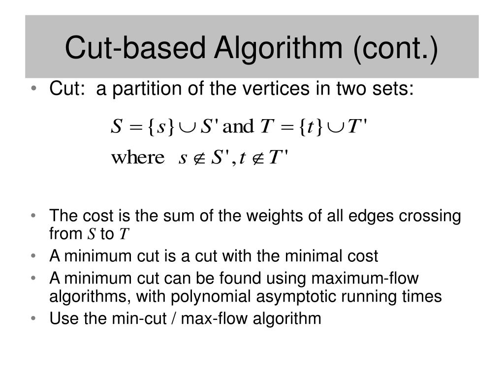 Cut:  a partition of the vertices in two sets:
