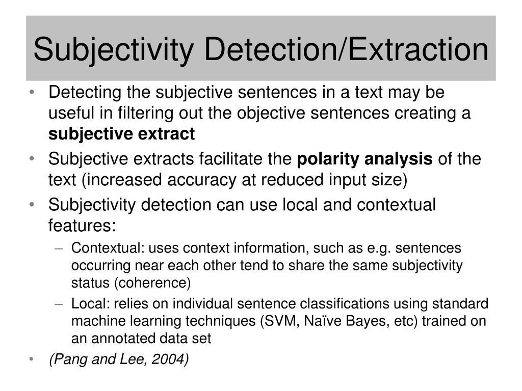 Subjectivity Detection/Extraction