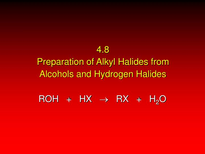 4 8 preparation of alkyl halides from alcohols and hydrogen halides n.