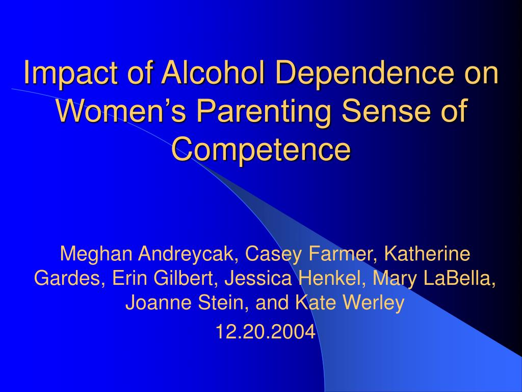 impact of alcohol dependence on women s parenting sense of competence l.