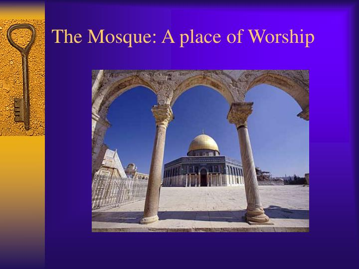 The mosque a place of worship