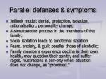 parallel defenses symptoms