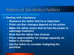 fathers of alcoholics addicts
