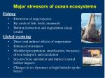 major stressors of ocean ecosystems