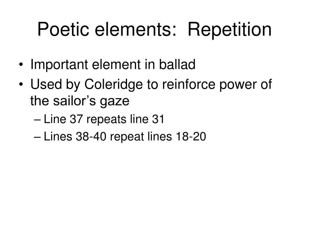 Poetic elements:  Repetition