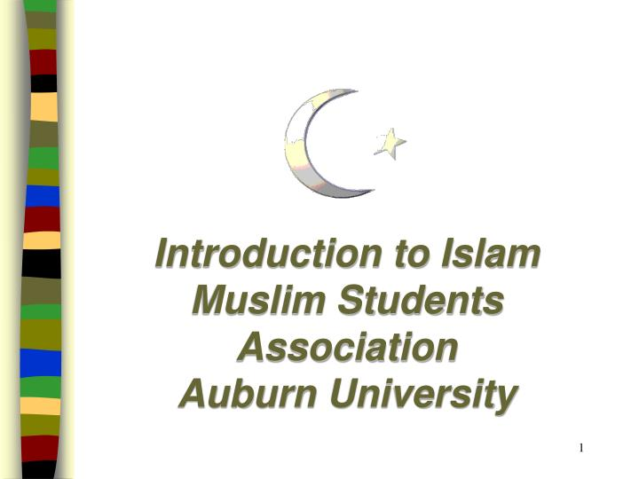 Introduction to islam muslim students association auburn university