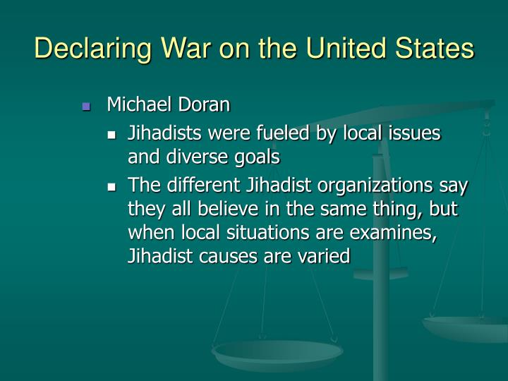 Declaring War on the United States