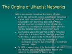 the origins of jihadist networks4