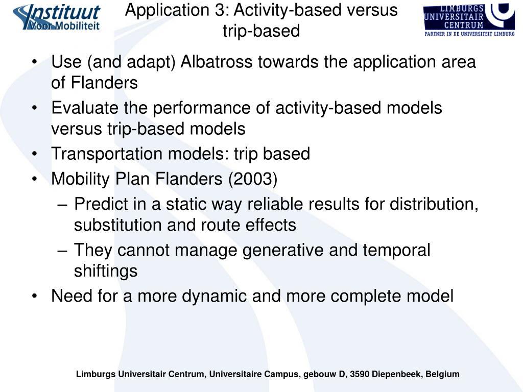 Application 3: Activity-based versus trip-based