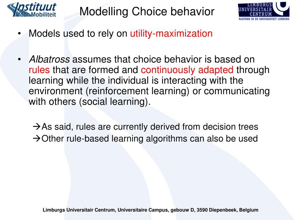 Modelling Choice behavior