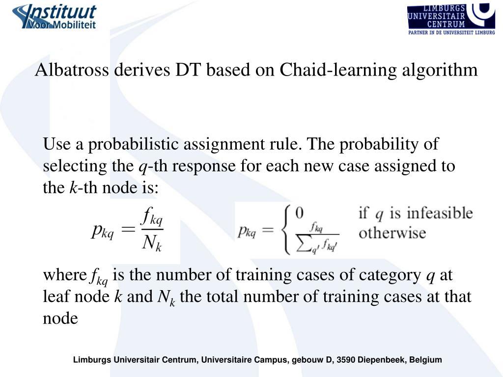 Albatross derives DT based on Chaid-learning algorithm