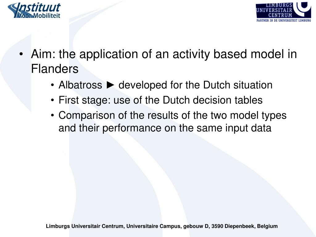 Aim: the application of an activity based model in Flanders