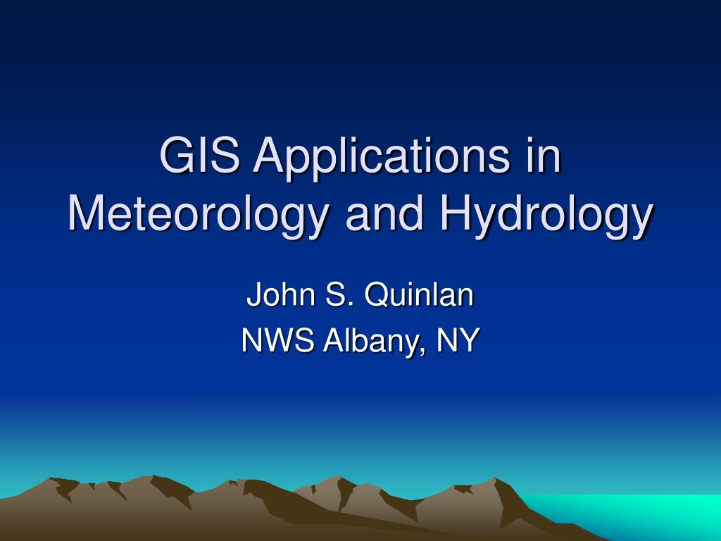gis applications in meteorology and hydrology l.