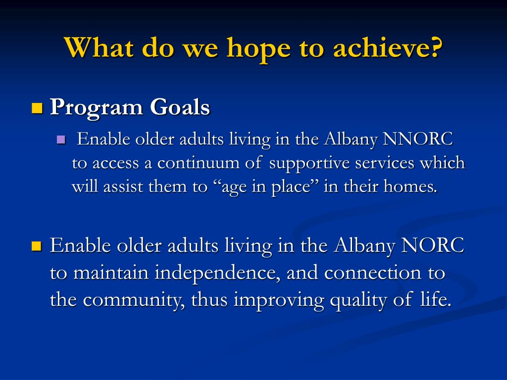 What do we hope to achieve?