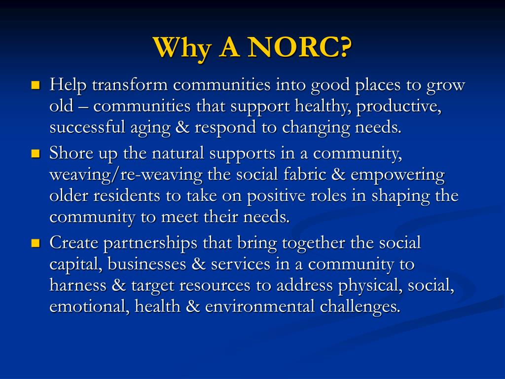 Why A NORC?