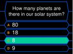 how many planets are there in our solar system8