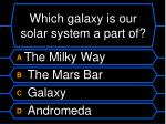 which galaxy is our solar system a part of