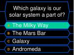 which galaxy is our solar system a part of56